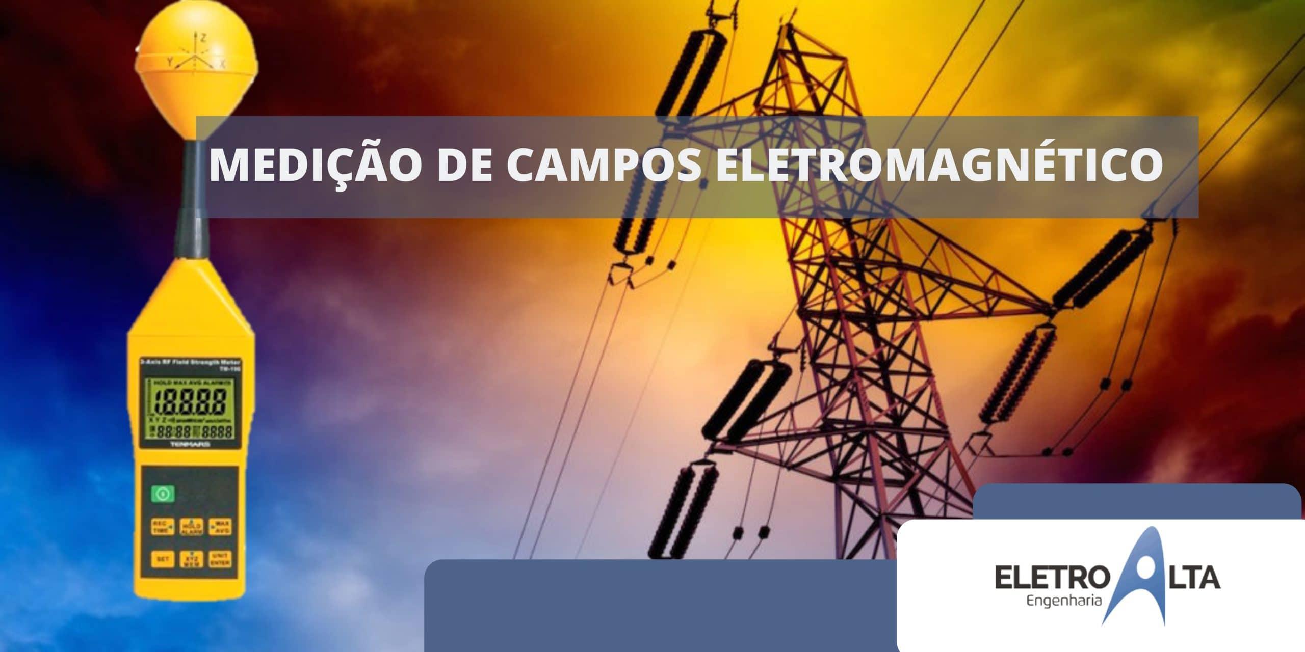MEDIÇÃO CAMPO ELETROMAGNÉTICO